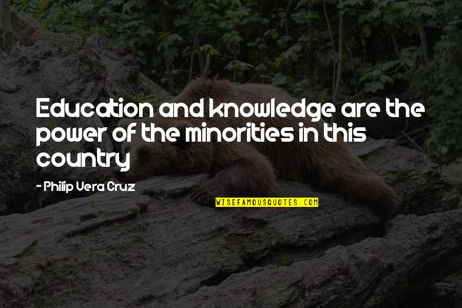 Knowledge Of Quotes By Philip Vera Cruz: Education and knowledge are the power of the