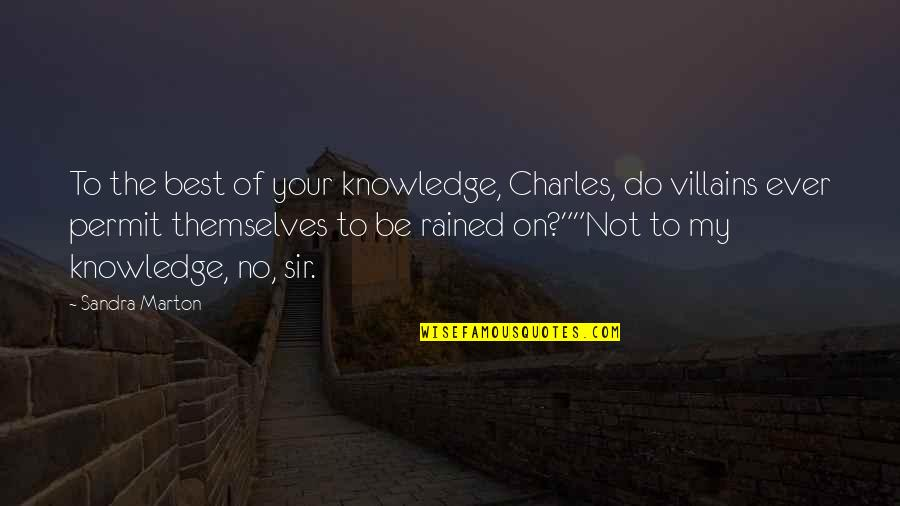 Knowledge Of Quotes By Sandra Marton: To the best of your knowledge, Charles, do