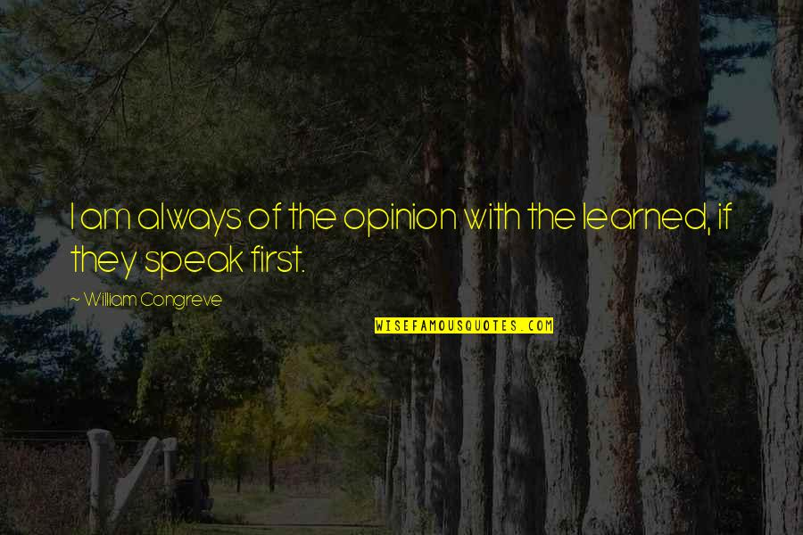 Knowledge Of Quotes By William Congreve: I am always of the opinion with the
