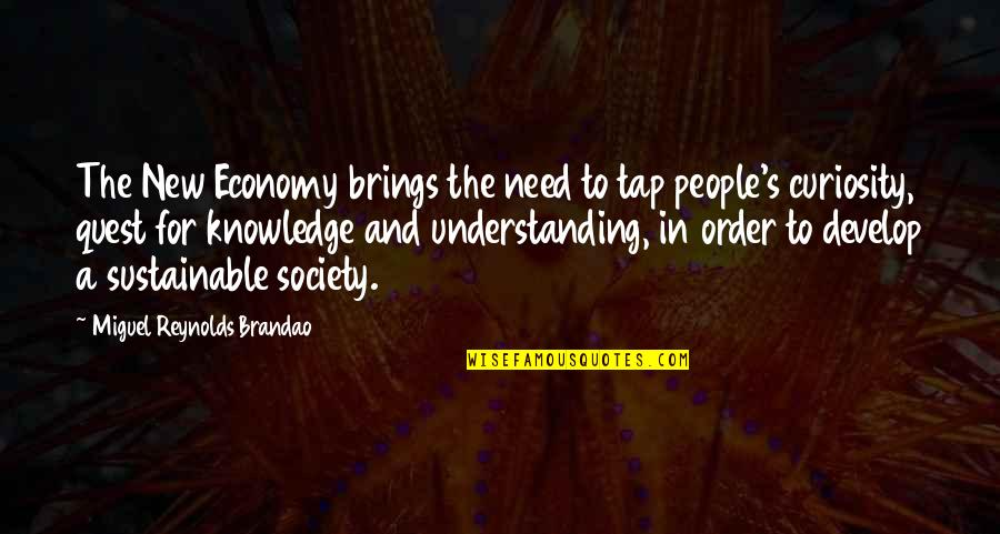 Knowledge Quest Quotes By Miguel Reynolds Brandao: The New Economy brings the need to tap