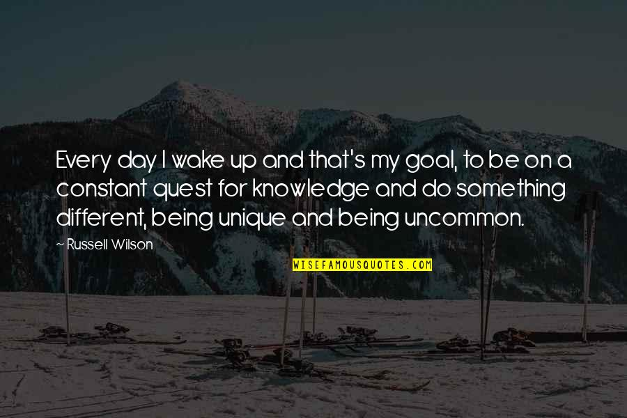 Knowledge Quest Quotes By Russell Wilson: Every day I wake up and that's my
