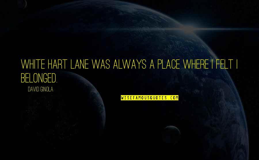 Kobus Van Rensburg Quotes By David Ginola: White Hart Lane was always a place where
