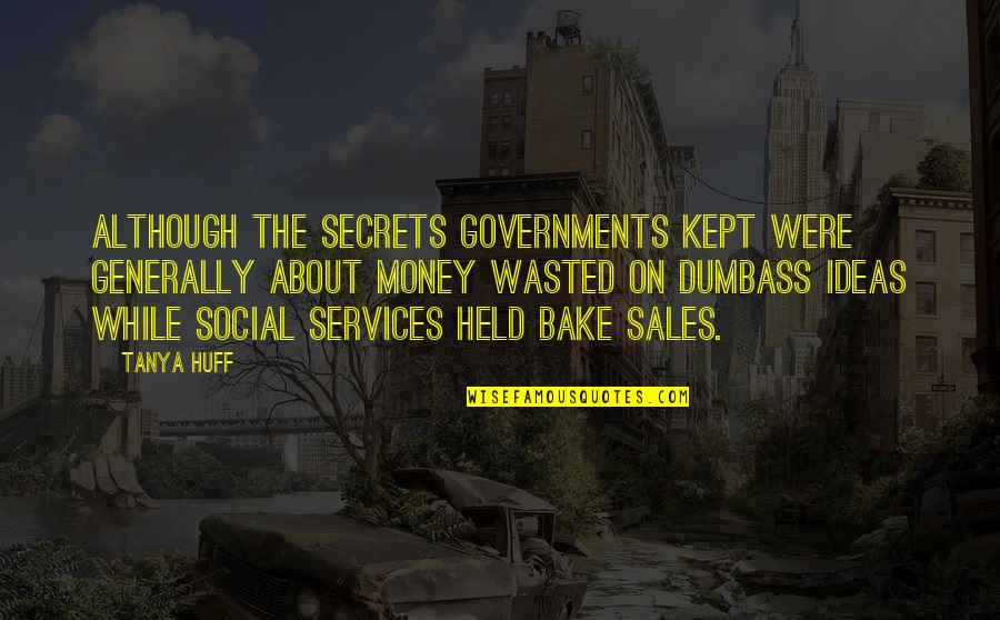 Kodaline Song Quotes By Tanya Huff: Although the secrets governments kept were generally about