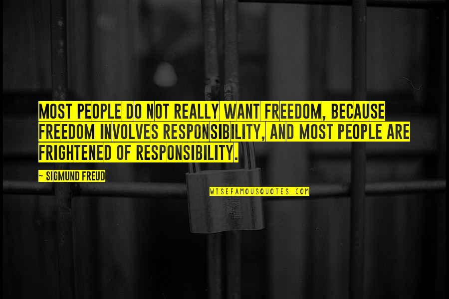 Kogo Quotes By Sigmund Freud: Most people do not really want freedom, because