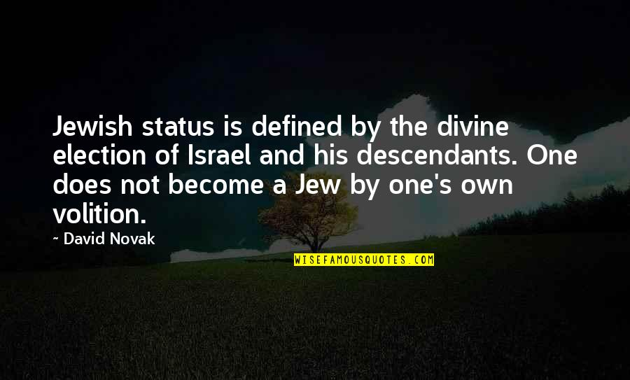 Kohinoor Quotes By David Novak: Jewish status is defined by the divine election