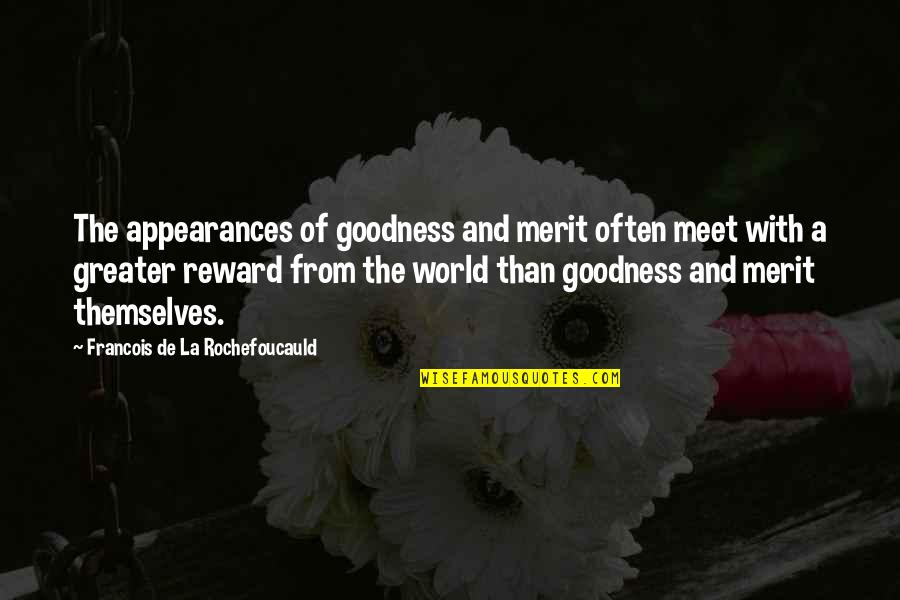 Kohinoor Quotes By Francois De La Rochefoucauld: The appearances of goodness and merit often meet