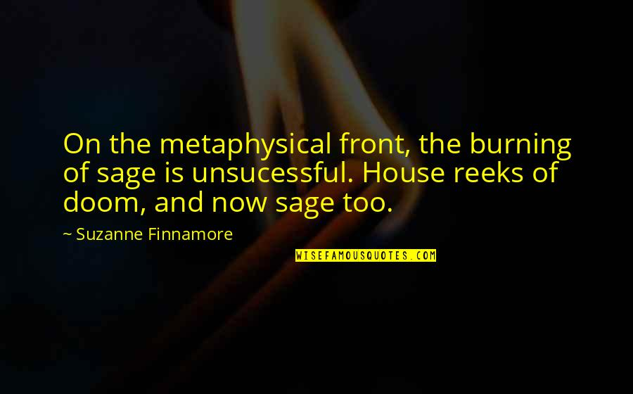 Kohinoor Quotes By Suzanne Finnamore: On the metaphysical front, the burning of sage