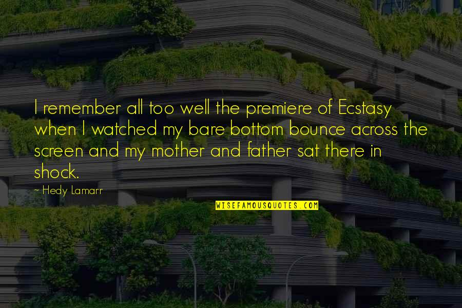 Kolkatans Quotes By Hedy Lamarr: I remember all too well the premiere of