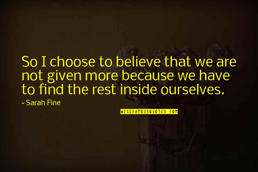 Koloff Quotes By Sarah Fine: So I choose to believe that we are