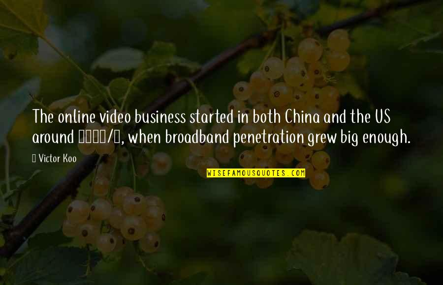 Koo Quotes By Victor Koo: The online video business started in both China