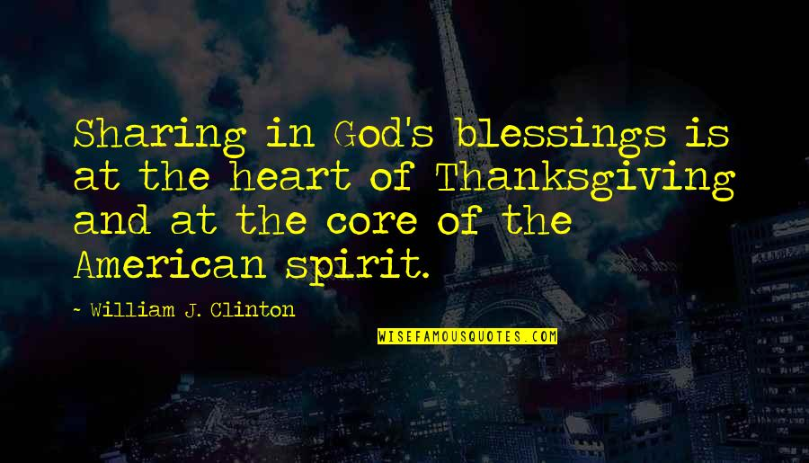 Koo Quotes By William J. Clinton: Sharing in God's blessings is at the heart