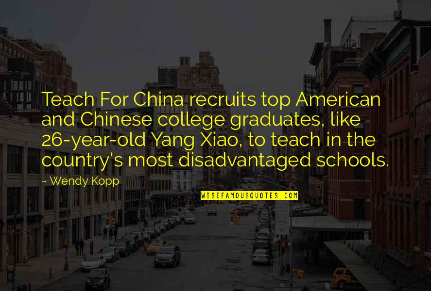 Kopp Quotes By Wendy Kopp: Teach For China recruits top American and Chinese