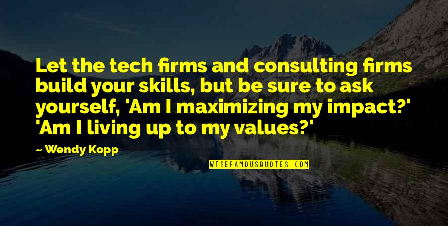 Kopp Quotes By Wendy Kopp: Let the tech firms and consulting firms build