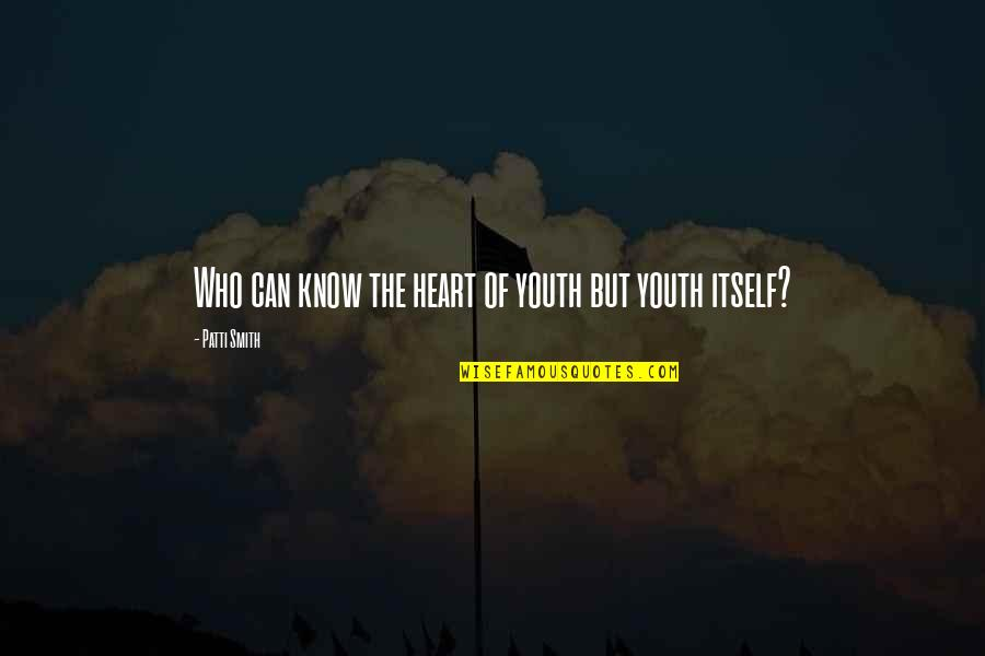 Kostis Palamas Quotes By Patti Smith: Who can know the heart of youth but