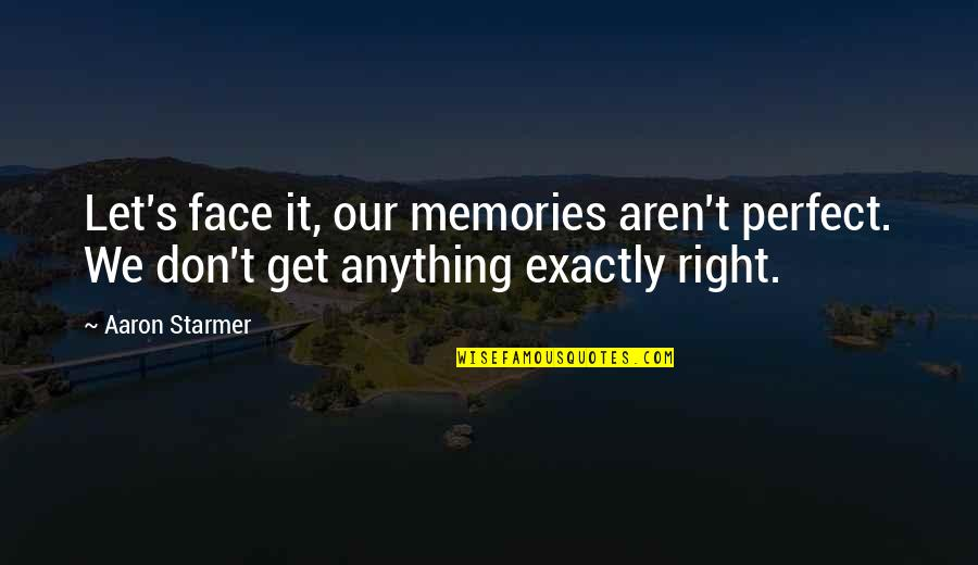 Koujaku Dmmd Quotes By Aaron Starmer: Let's face it, our memories aren't perfect. We