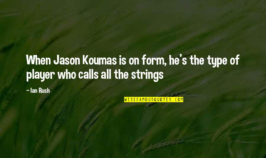 Koumas Quotes By Ian Rush: When Jason Koumas is on form, he's the