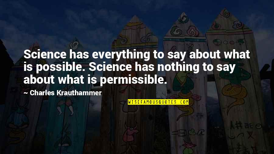Krauthammer's Quotes By Charles Krauthammer: Science has everything to say about what is