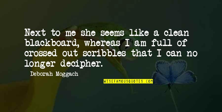 Krendler's Quotes By Deborah Moggach: Next to me she seems like a clean