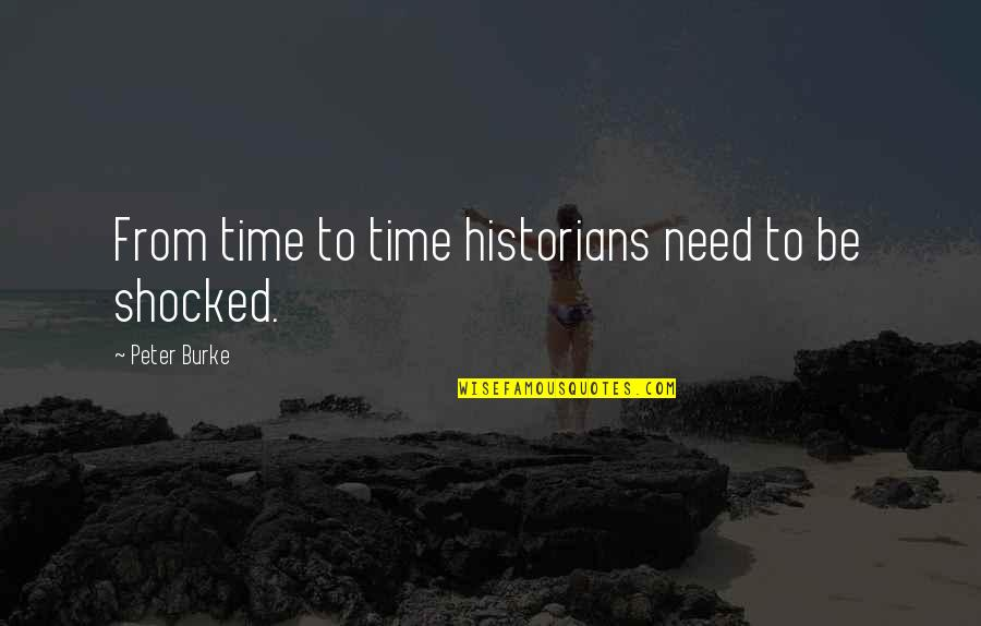 Kresely Quotes By Peter Burke: From time to time historians need to be