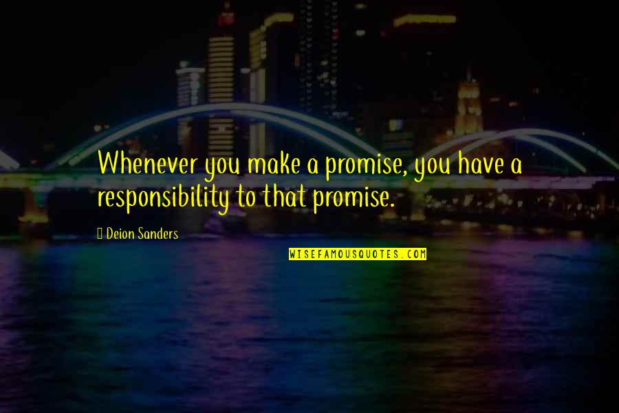 Kristen Johnston Quotes By Deion Sanders: Whenever you make a promise, you have a