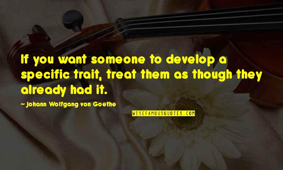 Kristen Johnston Quotes By Johann Wolfgang Von Goethe: If you want someone to develop a specific