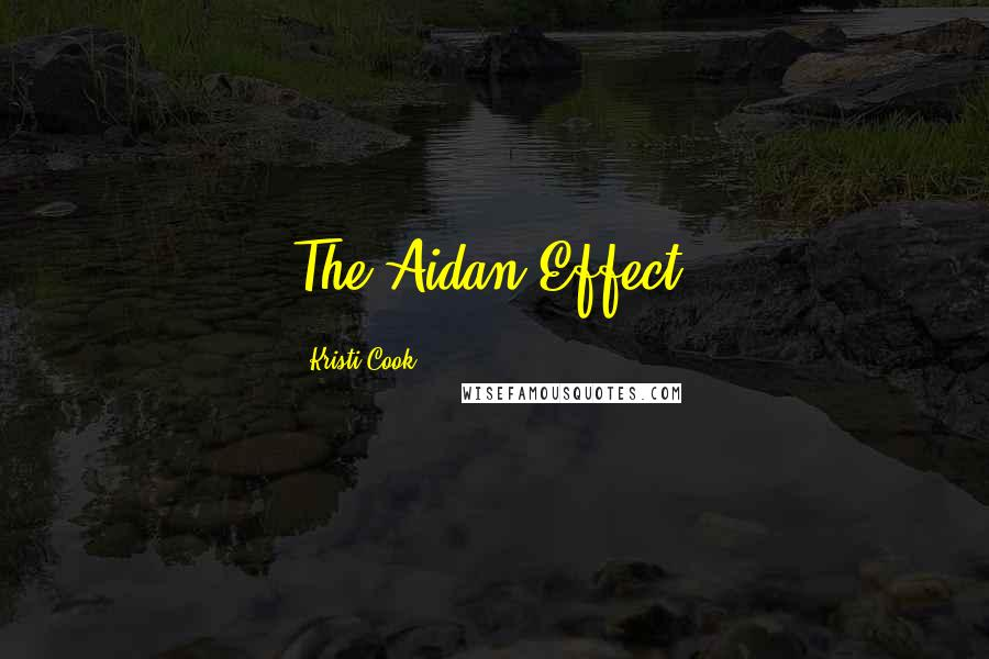 Kristi Cook quotes: The Aidan Effect.