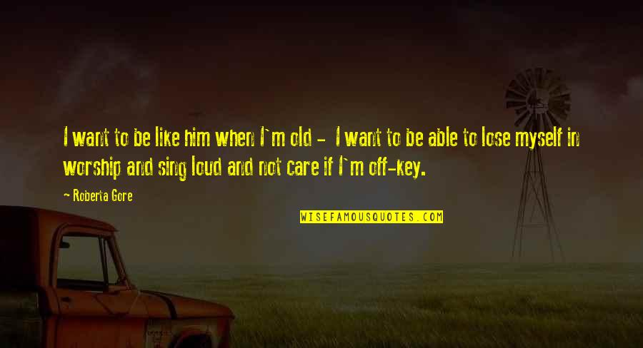 Kristoff Krane Quotes By Roberta Gore: I want to be like him when I'm