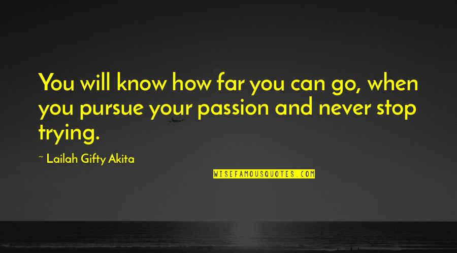 Kumar Patel Quotes By Lailah Gifty Akita: You will know how far you can go,