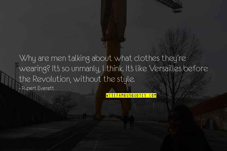 Kumiko Yamaguchi Quotes By Rupert Everett: Why are men talking about what clothes they're