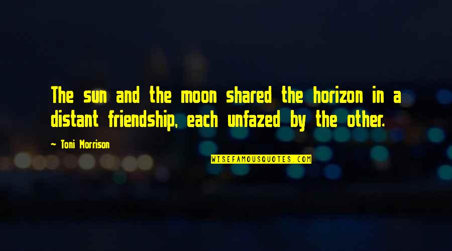 Kumiko Yamaguchi Quotes By Toni Morrison: The sun and the moon shared the horizon