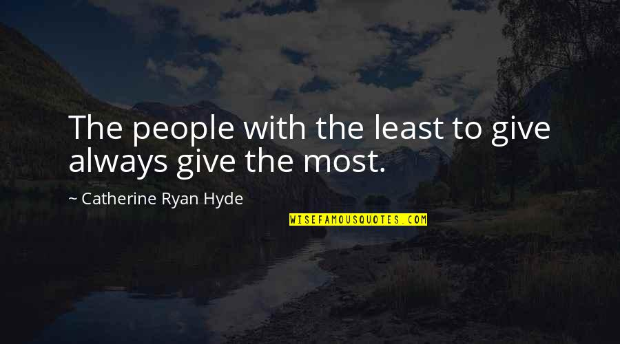 Kunci Quotes By Catherine Ryan Hyde: The people with the least to give always