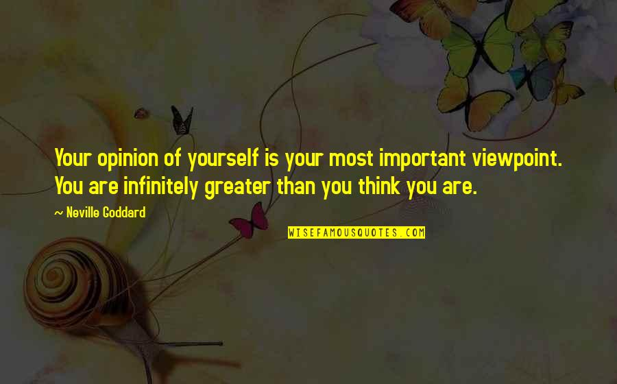 Kunci Quotes By Neville Goddard: Your opinion of yourself is your most important