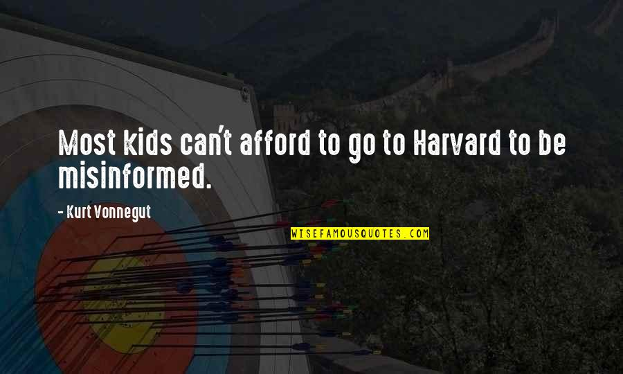 Kurt Vonnegut Best Quotes By Kurt Vonnegut: Most kids can't afford to go to Harvard