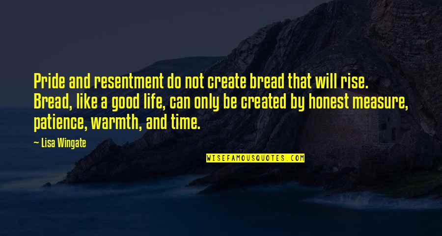 Kutty Film Images With Quotes By Lisa Wingate: Pride and resentment do not create bread that
