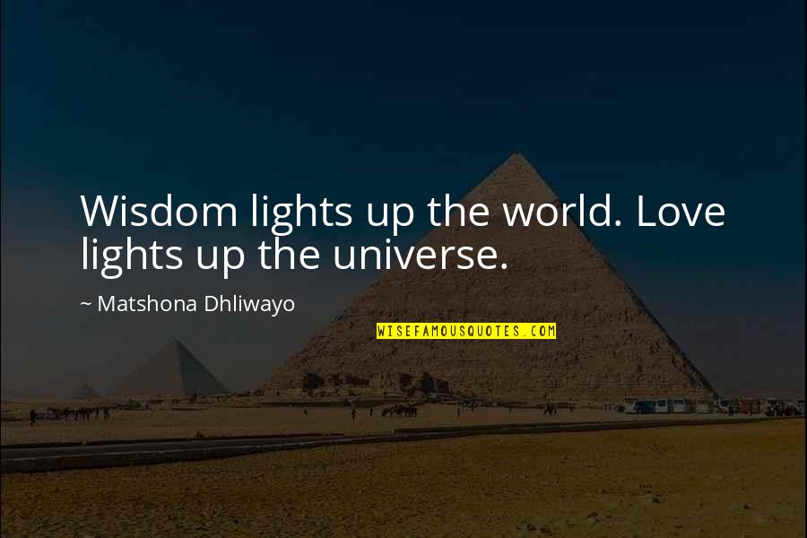 Kutty Film Images With Quotes By Matshona Dhliwayo: Wisdom lights up the world. Love lights up