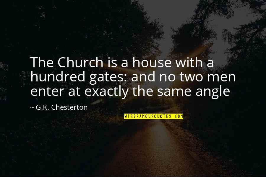 K'vruck Quotes By G.K. Chesterton: The Church is a house with a hundred