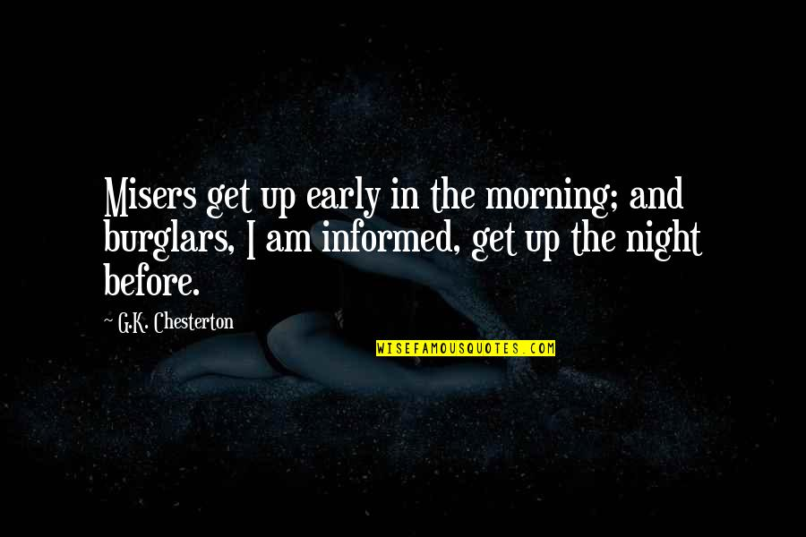 K'vruck Quotes By G.K. Chesterton: Misers get up early in the morning; and