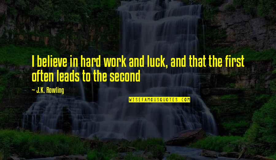 K'vruck Quotes By J.K. Rowling: I believe in hard work and luck, and