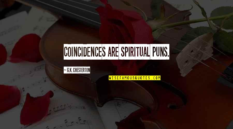 K'wan Quotes By G.K. Chesterton: Coincidences are spiritual puns.