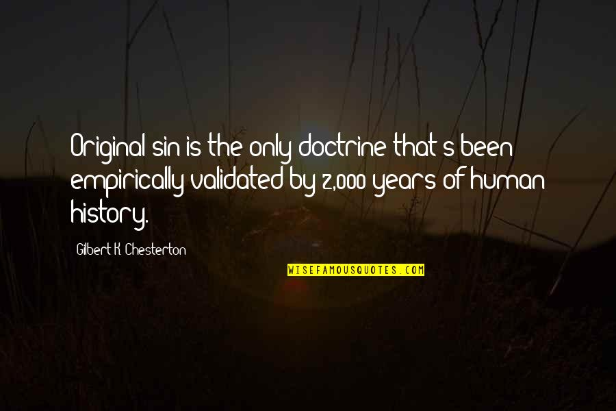 K'wan Quotes By Gilbert K. Chesterton: Original sin is the only doctrine that's been