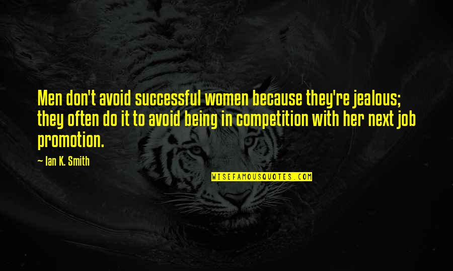 K'wan Quotes By Ian K. Smith: Men don't avoid successful women because they're jealous;