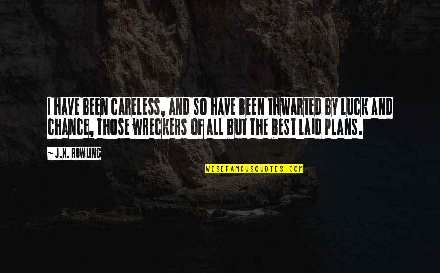 K'wan Quotes By J.K. Rowling: I have been careless, and so have been