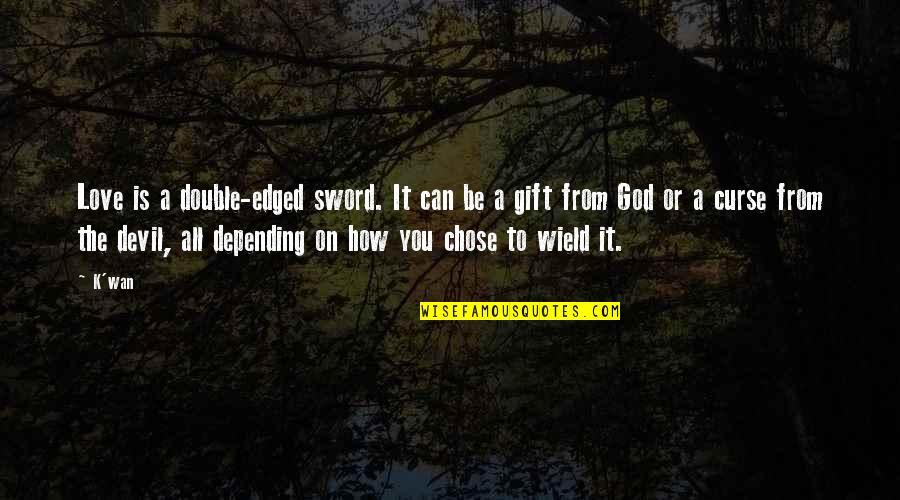 K'wan Quotes By K'wan: Love is a double-edged sword. It can be