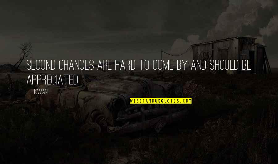 K'wan Quotes By K'wan: Second chances are hard to come by and