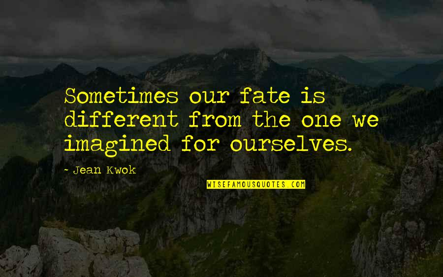 Kwok Quotes By Jean Kwok: Sometimes our fate is different from the one