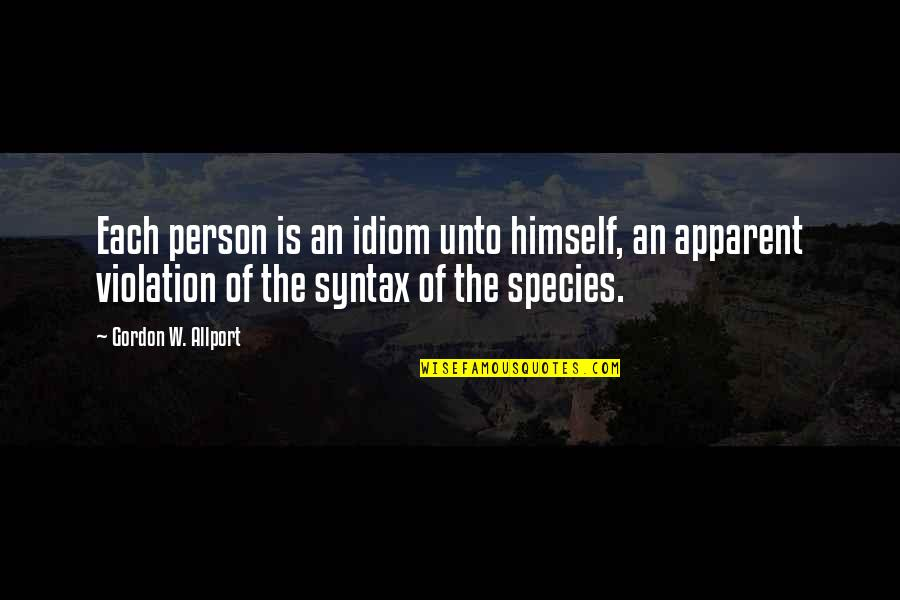 Kya Karu Quotes By Gordon W. Allport: Each person is an idiom unto himself, an