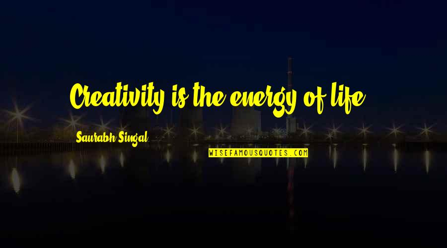 Kylie And Kendall Quotes By Saurabh Singal: Creativity is the energy of life !