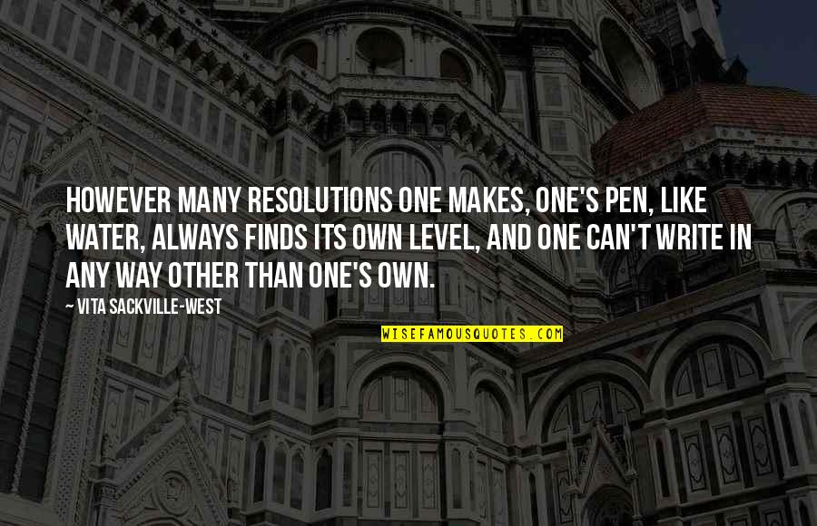 Kylie And Kendall Quotes By Vita Sackville-West: However many resolutions one makes, one's pen, like