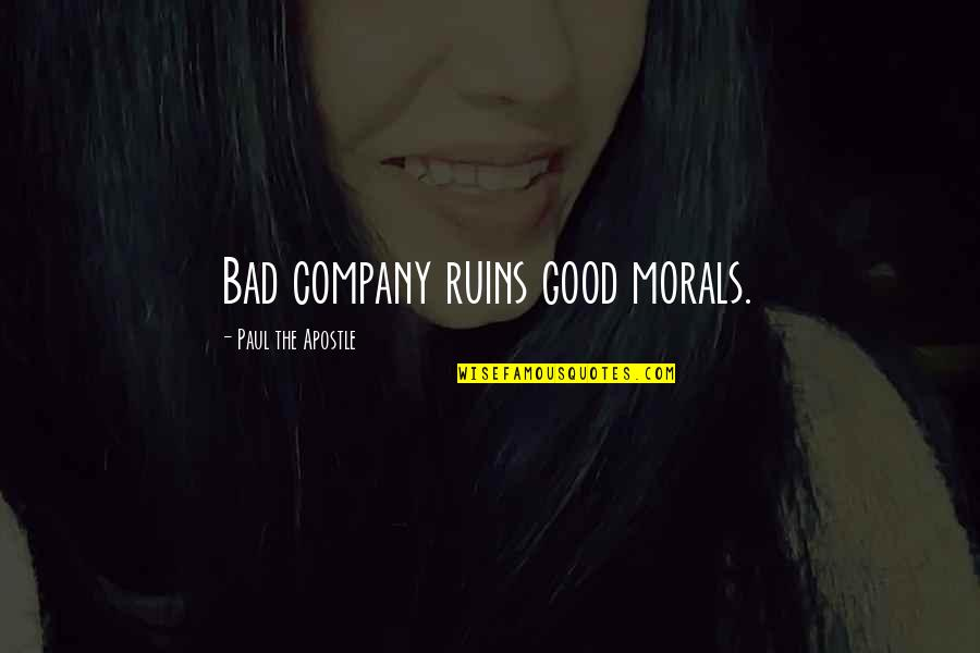 Kylie Kardashian Quotes By Paul The Apostle: Bad company ruins good morals.