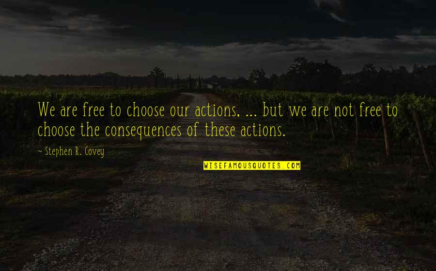 Kylie Kardashian Quotes By Stephen R. Covey: We are free to choose our actions, ...